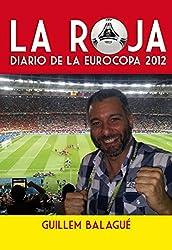 La Roja: Diario de la Eurocopa 2012