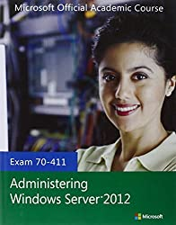 Exam 70-411 Administering Windows Server 2012 by Microsoft Official Academic Course (2013-03-25)