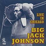 Live in Chicago by Big Jack Johnson (1997-12-24) -