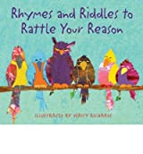[( Rhymes and Riddles to Rattle Your Reason )] [by: Verity Richards] [Jun-2006]