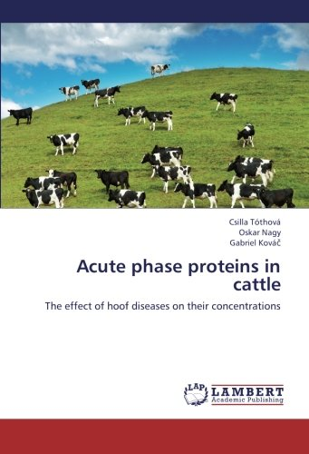 Acute Phase Proteins in Cattle por Tothova Csilla