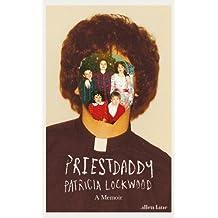 Priestdaddy: A Memoir