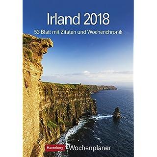 Irland - Kalender 2018: Wochenplaner, 53 Blatt mit Zitaten und Wochenchronik