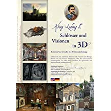König Ludwig II. - Schlösser und Visionen in 3D /König Ludwig II. - Castles and Visions in 3D
