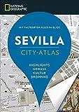 Sevilla erkunden mit handlichen Karten: Sevilla Reiseführer für die schnelle Orientierung mit Highlights und Insider-Tipps - Sevilla entdecken mit dem National Geographic Reiseführer Sevilla - Florence Lagrange-Leader