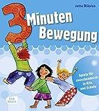 3 Minuten Bewegung: Spiele für zwischendurch in Kita und Schule (3 Minuten-Übungen und Spiele für zwischendurch)