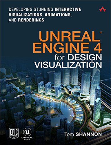 Design Visualization: Developing Stunning Interactive Visualizations, Animations, and Renderings (Game Design) ()