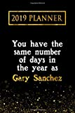 2019 Planner: You Have The Same Number Of Days In The Year As Gary Sanchez: Gary Sanchez 2019 Planner