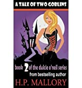 [ A TALE OF TWO GOBLINS: DULCIE O'NEIL SERIES ] BY Mallory, H P ( AUTHOR )Feb-26-2012 ( Paperback )