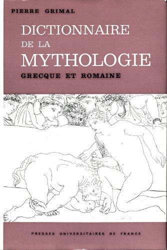 Dictionnaire de la mythologie grecque et romaine [auteur : Pierre Grimal] [éditeur : Presses universitaires de France] [année : 1979]