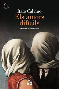 Els Amors Difícils par Italo Calvino