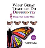 [What Great Teachers Do Differently: Seventeen Things That Matter Most * *] [by: Todd Whitaker]
