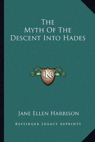 The Myth of the Descent Into Hades