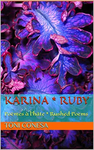 Karina Ruby Poèmes à Lhâte Rushed Poems French