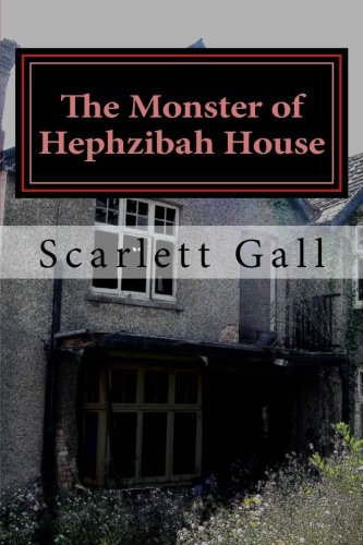 The Monster of Hephzibah House (The IFB Horror and Comedy Series, Band 1)