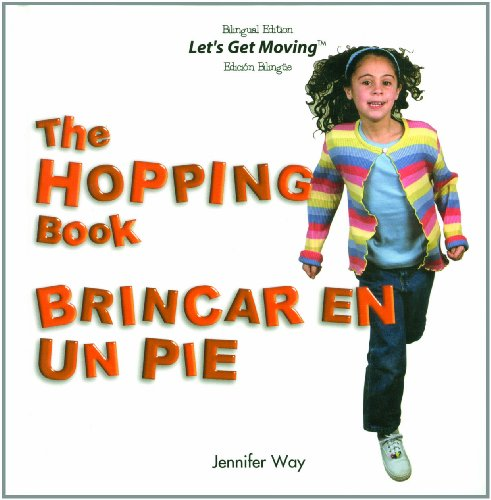 The Hopping Book/Brincar En UN Pie (Let's Get Moving) por Jennifer Way