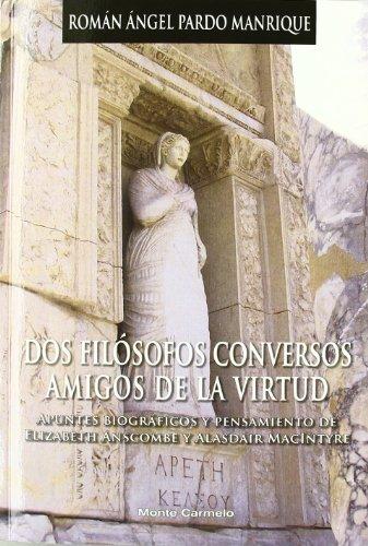 Portada del libro Dos Filósofos Conversos amigos de la Virtud: Apuntes biográficos y pensamiento de Elizabeth Anscombe y Alasdair MacIntyre (Espíritu Norte)