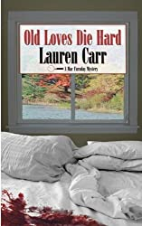Old Loves Die Hard: A Mac Faraday Mystery by Lauren Carr (2011-04-26)