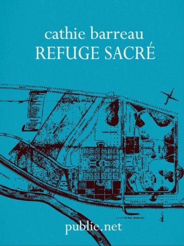 Livre Refuge sacré: carnets de voyages pour une résidence d'écrivain en hôpital psychiatrique epub pdf
