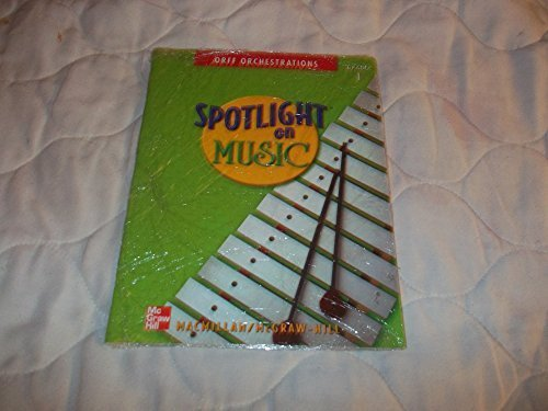 Spotlight on Music (Orff Orchestrations, Grade 1) by Rene' Boyer, Margaret Campbelle-Holman, Emily Crocker, Marilyn C. Davidson, Robert de Frece, Virginia Ebinger, Mary Goetze, Betsy M. Henderson, John Jacobson Judy Bond (2005-01-01)