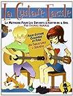 La Guitare Facile - La Méthode pour Enfants à partir de 6 ans (livre seul)