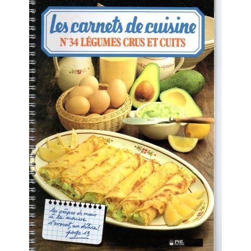 Les carnets de cuisine : n°34 - Légumes crus et cuits