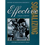 Effective Socializing: Student's Book (Oxford Business English Skills) by Jeremy Comfort (1997-11-06)