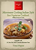 Gizmocooks Microwave Cooking Indian Style - Pure Vegetarian Cookbook for 36 Litres Microwave Oven (Pure Vegetarian Microwave Cookbook)