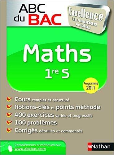 ABC du BAC Excellence Maths 1re S de Christian Lixi ( 7 juillet 2011 )