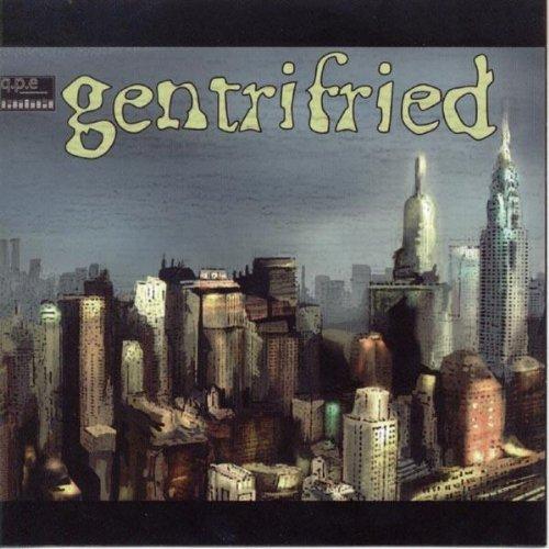 Gentrified by Q.P.E.