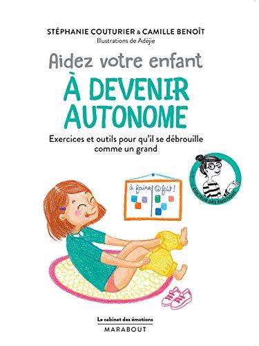 Le cabinet des émotions : Aider votre enfant à devenir autonome
