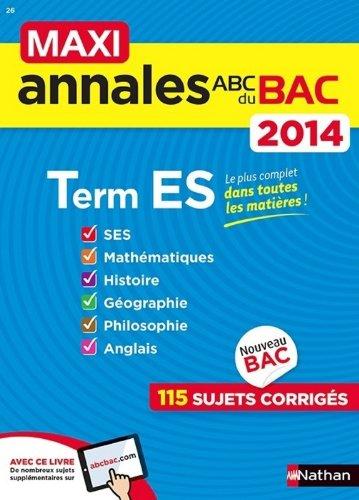 MAXI ANNALES BAC 2014 TERM ES par Sandrine Benasé, Cécile Bouquillion, Delphine de Chouly, Béatrice Foussat