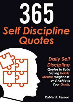 365 Self Discipline Quotes: Daily Self Discipline Quotes to Build Lasting Habits, Mental Toughness and Achieve Your Goals Descargar Epub Ahora