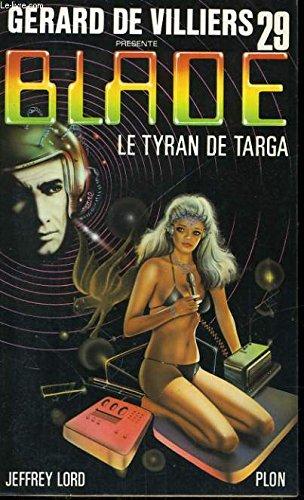 Le tyran de Targa (Gérard de Villiers présente Blade, n°29)