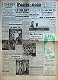 Telecharger Livres PARIS SOIR No 243 du 20 02 1941 LONDRES REJETTE L OFFRE DE MEDIATION JAPONAISE DANS LE CONFLIT EUROPEEN ET TENTE D AGGRAVER LA SITUATION EN EXTREME ORIENT PAR HENRY JANIERES DEUX PRISONNIERS FRAN AIS LIBERES POUR AVOIR SAUVE LA VIE A UN OFFICIER ALLEMAND L AMIRAL DARLAN A PARIS COMMUNIQUE ITALIEN SERES LINART GRASSIN VONT REMETTRE CA QUAND TROIS CHAMPIONS RETROUVENT LEURS JAMBES DE VINGT ANS ON ATTENDAIT L INSTITUTRICE CE FUT LE COMMISSAIRE QUI VINT LE SOLDAT SANS NOM EST D (PDF,EPUB,MOBI) gratuits en Francaise