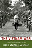 The Vietnam War: A Concise International History (Very Short Introductions) by Mark Atwood Lawrence (2008-08-04)