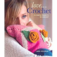 Love.Crochet: 25 Simple Projects to Crochet