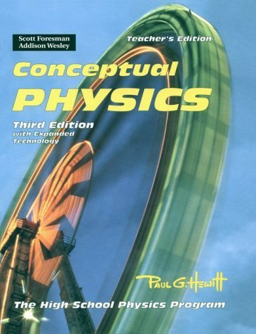 Conceptual Physics: The High School Physics Program, with Expanded Technology, 3rd Edition, Teacher's Edition 3 Tch by Hewitt, Paul G. (1999) Hardcover