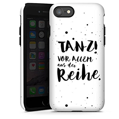 Apple iPhone 6s Hülle Silikon Case Schutz Cover Tanzen Spruch Visual Statements Tough Case glänzend