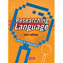 By Angela Goddard Researching Language: English Project Work at A-level and Beyond (1st Edition) [Paperback]