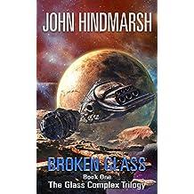 Broken Glass: Book One - The Glass Complex Trilogy