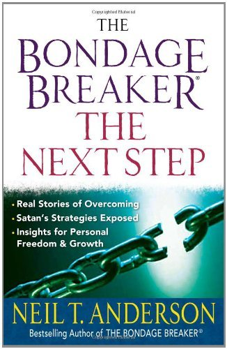 The Bondage Breaker®--The Next Step: *Real Stories of Overcoming *Satan's Strategies Exposed *Insights for Personal Freedom and Growth (English Edition)