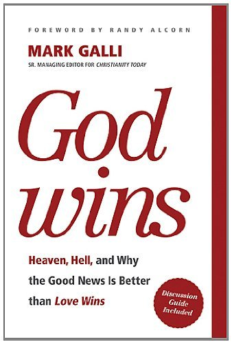 God Wins: Heaven, Hell, and Why the Good News Is Better than Love Wins by Mark Galli (2011-07-19)