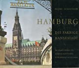Hamburg, die farbige Hansestadt - J. W. Scheutzow & R. Müller