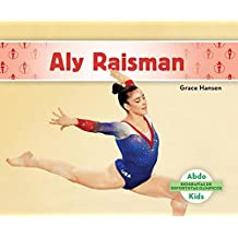 Aly Raisman (Aly Raisman) (Spanish Version) (Biografías De Deportistas Olímpicos/ Olympic Biographies)