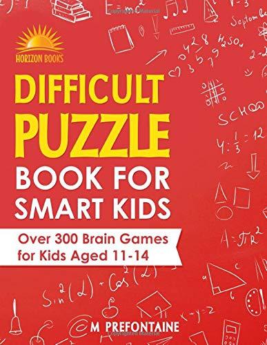 k for Smart Kids: Over 300 Brain Games for Kids Aged 11 - 14 ()