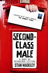 Second-Class Male: A Book of Misguided Letters
