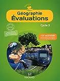 Géographie Evaluations Cycle 3 : 125 activités pour évaluer et faire progresser les élèves