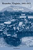 Roanoke, Virginia, 1882a??1912: Magic City of the New South by Rand Dotson (2008-03-30)