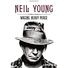 Waging Heavy Peace by Neil Young (2012-09-25)